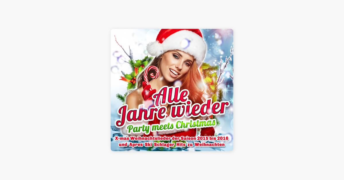 Alle Jahre wieder - Party meets Christmas (X-mas Weihnachtslieder) de Varios Artistas en iTunes