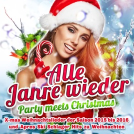 Party Weihnachtslieder.Alle Jahre Wieder Party Meets Christmas X Mas Weihnachtslieder By Various Artists On Itunes