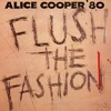 Flush the Fashion, Alice Cooper