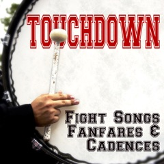 Touchdown: Fight Songs, Fanfares & Cadences