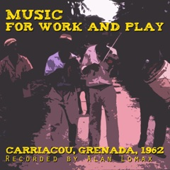 Music for Work and Play: Carriacou 1962