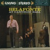 Belafonte At Carnegie Hall: The Complete Concert (Live), Harry Belafonte