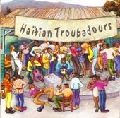 Haïtian troubadours, Vol. 1