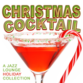 Christmas Cocktails: A Jazz Lounge Holiday Collection