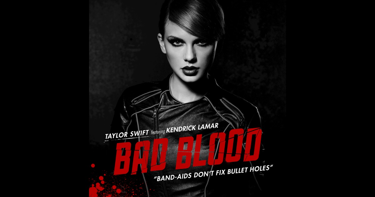 Bad Blood (feat. Kendrick Lamar) - Single by Taylor Swift ...