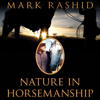 Mark Rashid - Nature in Horsemanship: Discovering Harmony Through Principles of Aikido (Unabridged) artwork