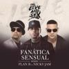 Fanática Sensual (Remix) [feat. Nicky Jam] - Single, Plan B