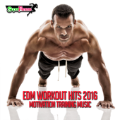 EDM Workout Hits 2016: Motivation Training Music-Various Artists