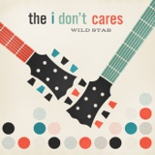 The I Don't Cares - Dance to the Fight