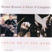 Touch Me If You Dare by Ronan Browne & Peter O'Loughlin on Apple Music