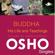Osho - Buddha: His Life and Teachings