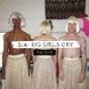 Big Girls Cry Remixes EP