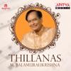Thillanas M Balamuralikrishna