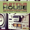 Platinum House, Vol. 4 - Selected House Vibes