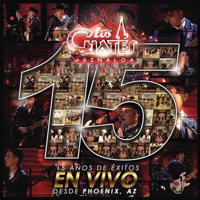 15 Años de Éxitos en Vivo Desde Phoenix AZ - Los Cuates de Sinaloa