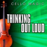 Thinking Out Loud (Cello Version) - Single