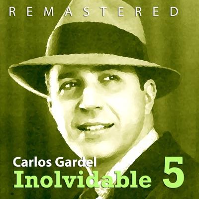 Inolvidable V - Carlos Gardel