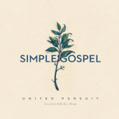 Simple Gospel (Live)-United Pursuit