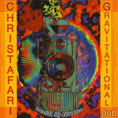 Gravitational Dub (Destination: Dub Central Station) - Christafari