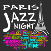 Paris Jazz Night - The Best Piano Jazz Music for Cocktail Party & Romantic Dinner Time, Cafe Paris, Chillout Music to Relax, Eiffel Tower, Guitar Music, French Restaurant, Midnight in Paris, Smooth Jazz Lounge - Piano Bar Miusic Oasis