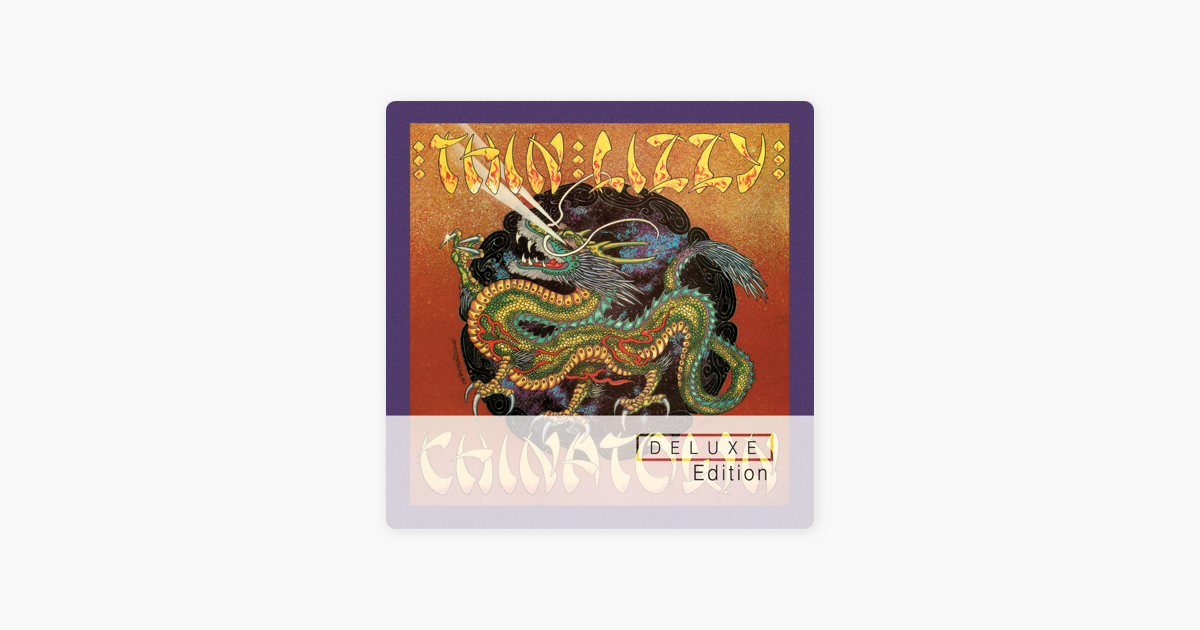 Chinatown Deluxe Edition By Thin Lizzy On Apple Music