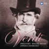 Verdi: Preludes, Ballet Music & Opera Choruses, Riccardo Muti