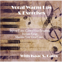 Isaac Cates - Vocal Warm Ups & Exercises artwork