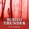 Tim Bowler - Buried Thunder (Unabridged) artwork