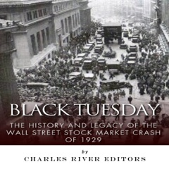 Black Tuesday: The History and Legacy of the Wall Street Stock Market Crash of 1929 (Unabridged)