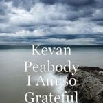 Kevan Peabody, Thomas Tasche Cryer & Anndretta Lyle Wilson - I Am so Grateful