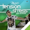 Tension Stress feat Bohemia Single