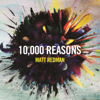 10,000 Reasons (Bless the Lord) [Live] - Matt Redman