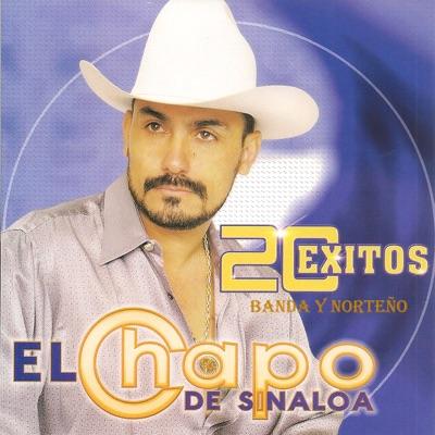 20 Éxitos - El Chapo De Sinaloa