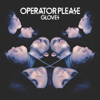 Operator Please - Gloves (Bonus Tracks Version) artwork
