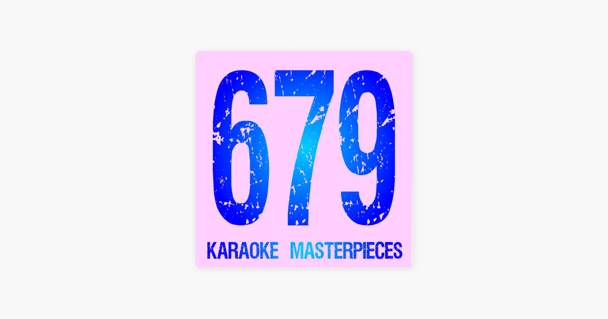 ‎679 (Originally Performed by Fetty Wap & Remy Boyz) [Instrumental Karaoke]  - Single by Karaoke Masterpieces on iTunes