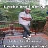 I Woke Up and I Got Up Single