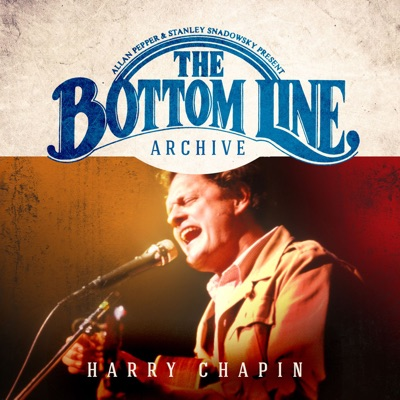 The Bottom Line Archive Series (Live 1981) - Harry Chapin
