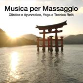 Musica per Massaggio Olistico e Ayurvedico, Yoga e Tecnica Reiki