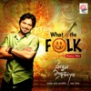 What the Folk, Babul Supriyo