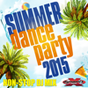 Summer Dance Party 2015 (Non-Stop DJ Mix For Fitness, Exercise, Running, Cycling & Treadmill) [130-134 BPM] - Various Artists
