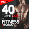 40 Top Hits 2015 For Fitness & Workout (Unmixed Compilation for Fitness & Workout 124 - 160 BPM, Step, Aerobic, Cardio, HIIT) - Various Artists