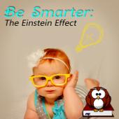 Be Smarter: The Einstein Effect – Baby Listen & Learn, Build Baby IQ, Brain Food, Relaxation Music for Baby, Kids & Children