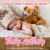 Baby Lullaby: Piano Lullabies with Nature Sounds of Rain for Baby Sleep - Einstein Baby Lullaby Academy