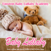 Baby Lullaby: Piano Lullabies with Nature Sounds of Rain for Baby Sleep
