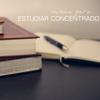 Música para Estudiar Concentrado - Canciones Relajantes Instrumentales para Estudio - Musica para Estudiar Specialistas