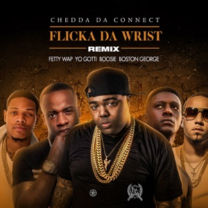 Flicka Da Wrist (feat. Fetty Wap, Yo Gotti, Boosie, Boston George) [Remix] - Single Mp3 Download