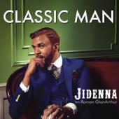 Classic Man Feat. Roman GianArthur Jidenna - Jidenna