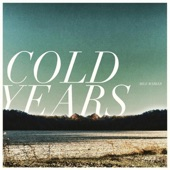 Cold Years - Closer