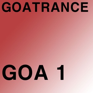 GOATRANCE - GOA, Vol. 1 (Radio Edit Version)