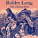 My Darling Belle - Bobby Long